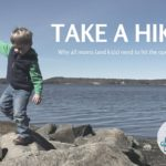 Take a Hike. Why All Moms (and Kids) Need to Hit the Open Trail.