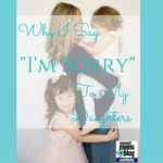 Why I Say 'I'm Sorry' To My Daughters
