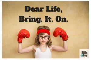 Dear Life, Bring.It.On.