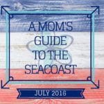 A Mom's Guide to the Seacoast: July 2016