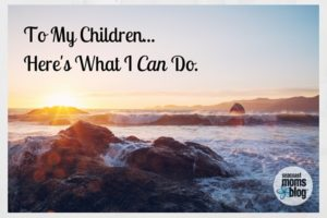 To My Children Here's What I Can Do