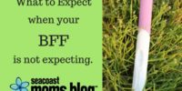 What to Expect when your BFF is not expecting