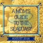 A Mom's Guide to the Seacoast: August 2016