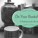 On Your Bookshelf: A Reading List for Moms