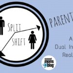 A Veteran Mom's Guide to Split-Shift Parenting