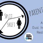 A Veteran Mom's Guide to Split-Shift Parenting