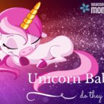Unicorn Babies…Do They Exist?