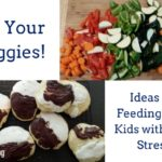 Eat Your Veggies! Ideas for Feeding Your Kids–with Less Stress