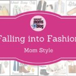 Four Looks, Mom-Style: Falling into Fashion