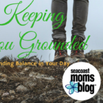 Short on Time? Keeping Mommy Grounded with Good Habits