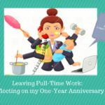 Leaving Full-Time Work: Reflecting on my One-Year Anniversary