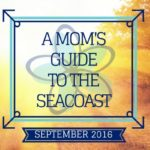 A Mom's Guide to the Seacoast: September 2016