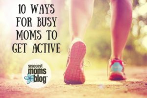 10 Ways for Busy Moms to Get Active