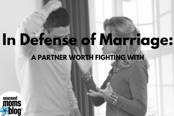In Defense of Marriage: A Partner Worth Fighting For