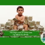 The High Cost of Child Care: For What It's Worth