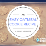 An Easy Oatmeal Cookie Recipe for Busy Moms