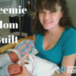 Preemie Mom Guilt