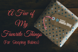 A Few of My Favorite Things (for Sleeping Babies)