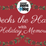 Holiday Memories: Seacoast Moms Blog Decks the Halls