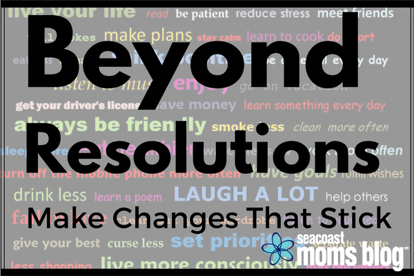 go beyond resolution to make changes that will stick