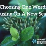 Choosing One Word–Focusing On A New Season