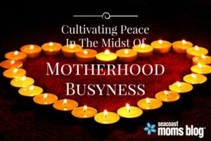 Ideas to cultivate an atmosphere of peace in the day to day routine of motherhood.