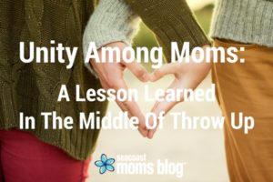Unity Among Moms: A Lesson Learned In The Middle Of Throw Up