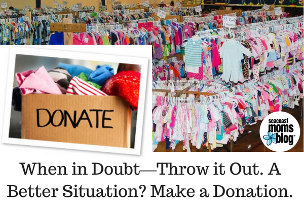 When in Doubt—Throw it Out. A Better Situation- Make a Donation.