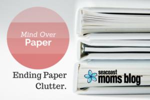 Mind over Paper--Ending Paper Clutter