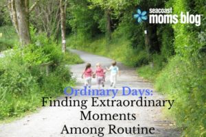 ordinary days: finding extraordinary moments among routine