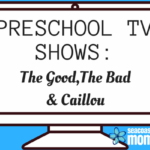 Preschool TV Shows: The Good, The Bad, and Caillou