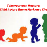 Take Your Own Measure: Your Child is More than a Mark on a Checklist