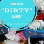 """Airing Out My """"Dirty"""" Laundry"""