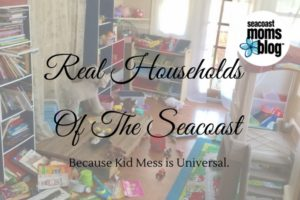 Real Households of the Seacoast: Because Kid Mess is Universal