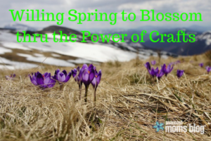 Willing Spring to Blossom thru the Power of Crafts