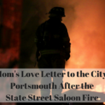 A Mom's Love Letter To Portsmouth After The State Street Saloon Fire