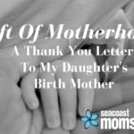 Gift Of Motherhood: A Thank You Letter To My Daughter's Birth Mother