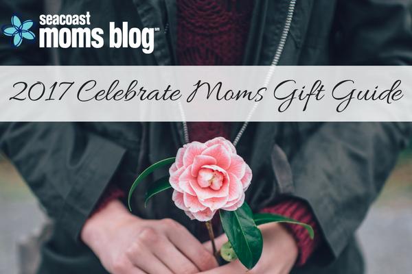 2017 Celebrate Moms Gift Guide