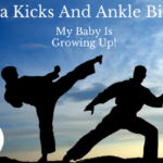 Ninja Kicks And Ankle Biting: My Baby Is Growing Up!
