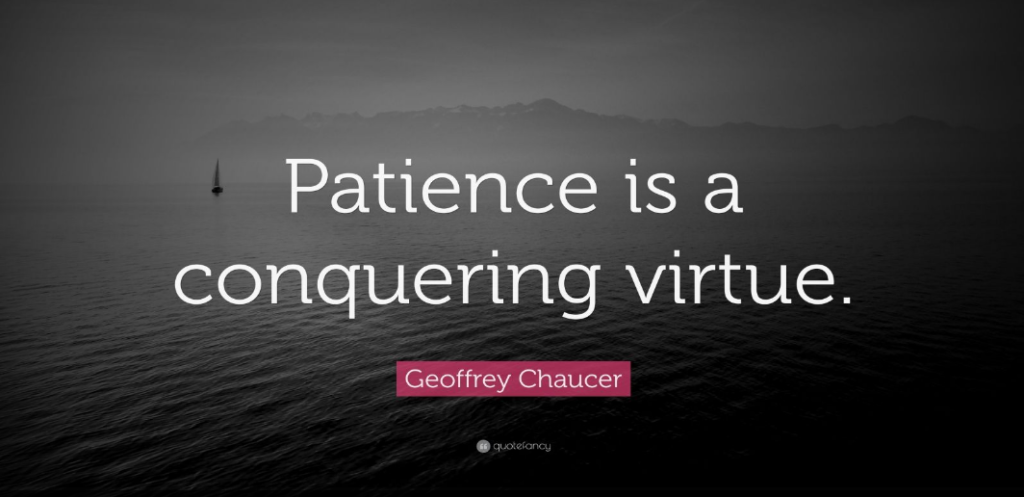 patience can be a blessing and a curse