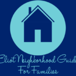 Eliot Neighborhood Guide for Families