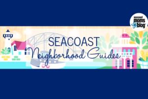 Seacoast Neighborhood Guides for Families