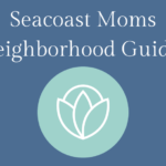 Seacoast Neighborhood Guides For Families
