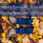 Fall Sensory Friendly Activities on the Seacoast