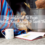Stop and Smell the Pages: 8 Holiday Read-Alouds to Savor This Season