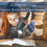 Making The Leap: Early Chapter Books for Your Young Reader