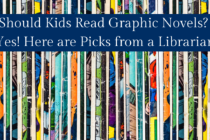 Should Kids Read Graphic Novels_ Yes! Here are Picks from a Librarian