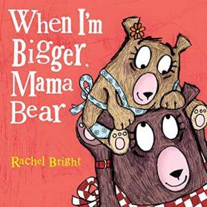 When I'm Bigger Mama Bear book cover- books to celebrate moms
